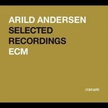 Arild Andersen - Selected Recordings - ECM Rarum XIX