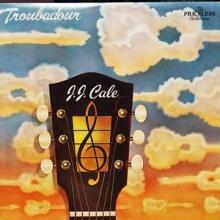 J.J.Cale - Troubadour