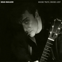 Doug MacLeod - Whose Truth, Whose Lies
