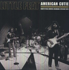 Little Feat - American Cutie - Ebbets Field, Denver, Colorado, 19th July 1973