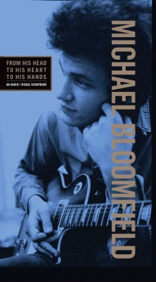 Mike Bloomfield - From His Head To His Heart To His Hands