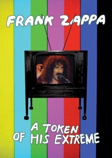 Frank Zappa - A Token Of His Extreme