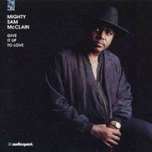 Mighty Sam McClain - Give It Up To Love (200g)(Superaudiofil)