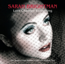 Love Changes Everything - The Andrew Lloyd Webber Collection Vol.2 - de Sarah Brightman