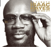 Ultimate Isaac Hayes: Can You Dig It? - de Isaac Hayes