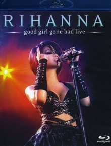 Good Girl Gone Bad - Live - de Rihanna