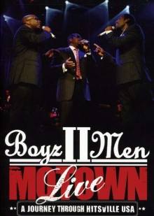 Boyz II Men - Motown Live: A Journey Through Hitsville USA