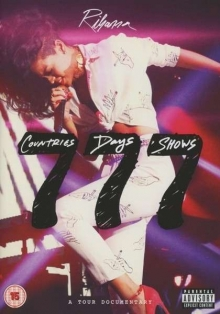 Rihanna - 777 Tour: 7 Countries, 7 Days, 7 Shows - Documentary - Explicit