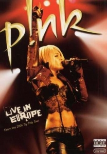 P!nk - Live In Europe From The 2004 Try This Tour