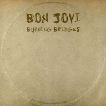 Burning Bridges - de Bon Jovi