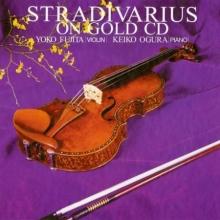 Yoko Fujita, Keiko Ogura - Stradivarius on Gold CD