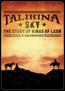 Kings Of Leon - Talihina Sky: The Story Of Kings Of Leon Documentary