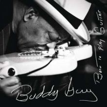 Buddy Guy - Born To Play Guitar (180g)