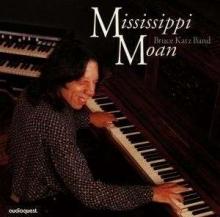 Bruce Katz Band - Mississippi Moan - Audiophile - Audioquest