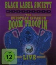 Black Label Society - Doom Troopin': The European Invasion (Live)