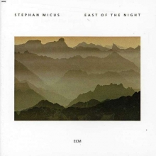 East Of The Night - de Stephan Micus