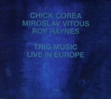 Trio Music - Live In Europe - de Chick Corea