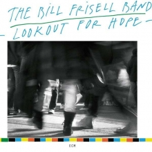 Lookout For Hope - de Bill Frisell