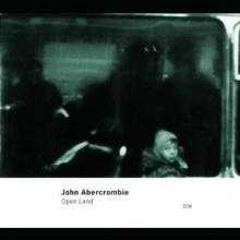 John Abercrombie - Open Land