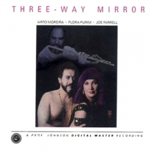Three-Way Mirror - de Airto Moreira, Flora Purim and Joe Farrell