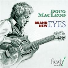 Doug MacLeod - Brand New Eyes