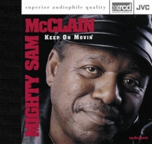 Keep on Movin' - de Mighty Sam McClain