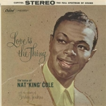 Love is the Thing - de Nat King Cole