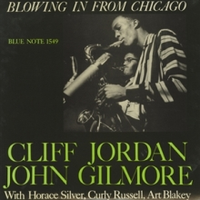 Blowing In From Chicago - de Cliff Jordan and John Gilmore