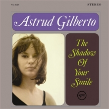 The Shadow of Your Smile - de Astrud Gilberto