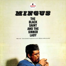Charlie Mingus -  The Black Saint And The Sinner Lady