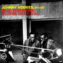 Johnny Hodges - Johnny Hodges, Billy Strayhorn & The Orchestra