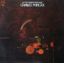 Let My Children Hear Music - de Charles Mingus