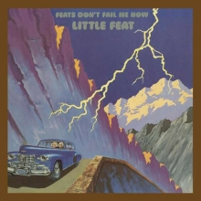 Little Feat -  Feats Don't Fail Me Now