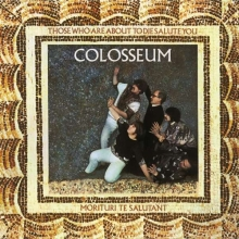 Colosseum - Those Who Are About To Die Salute You (Limited Edition)