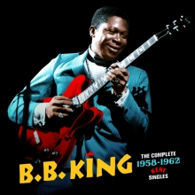B.B. King - The Complete 1958 - 1962 Kent Singles