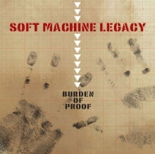 Burden Of Proof - de Soft Machine Legacy