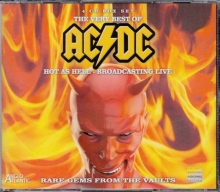 AC/DC - The Very Best Of AC/DC: Hot As Hell - Broadcasting Live (Bon Scott Era 1977 - 1979)