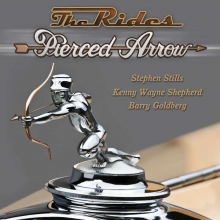 The Rides (Stephen Stills, Kenny Wayne Shepherd & Barry Goldberg) - Pierced Arrow (180g)