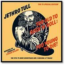 Too Old To Rock'n'Roll: Too Young To Die !  - de Jethro Tull