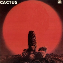 Cactus - Cactus (Limited To 230 Copies)