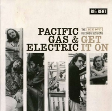 Pacific Gas & Electric - Get It On - The Kent Records Sessions (+ Bonustracks)