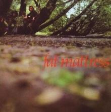 Fat Mattress - Fat Mattress - Gatefold Cover -