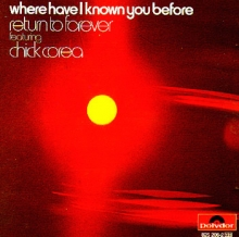 Where Have I Known You Before - de Return To Forever