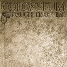 Colosseum - Daughter Of Time (Limited Edition)