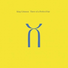 King Crimson - Three Of A Perfect Pair (40th Anniversary Series)