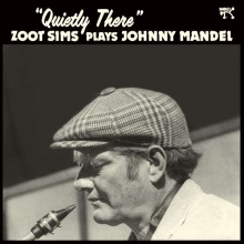 Quietly There - Zoot Sims Plays Johnny Mandel  - de Zoot Sims