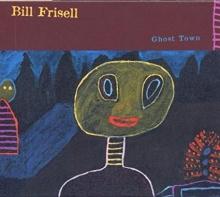 Ghost Town - de Bill Frisell