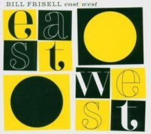 Bill Frisell - East- West