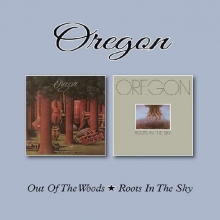 Oregon -  Out Of The Woods/Roots In The Sky