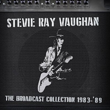 Stevie Ray Vaughan - The Broadcast Collection 1983 - '89 (9CD)